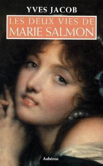 Les deux vies de Marie Salmon - YvesJacob