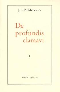 De profundis clamavi - J. L. B.Moynet