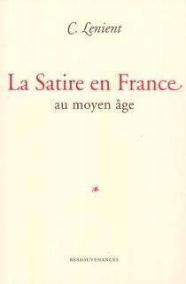 La satire en France au Moyen Age - Charles-FélixLenient