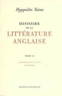 Histoire de la littérature anglaise - Hippolyte-AdolpheTaine