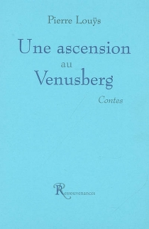 Une ascension au Venusberg - Pierre Louÿs
