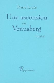 Une ascension au Venusberg - PierreLouÿs