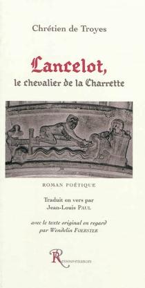 Lancelot, le chevalier de la charrette - Chrétien de Troyes