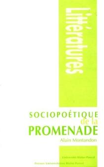Sociopoétique de la promenade - AlainMontandon
