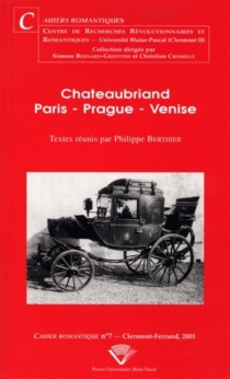 Chateaubriand : Pari, Prague, Venise -