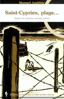 Saint-Cyprien, plage... : camp de concentration - ManuelAndújar