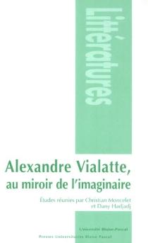 Alexandre Vialatte, au miroir de l'imaginaire -