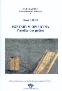 Poetarum opificina : l'atelier des poètes - PierreSalat