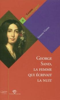 George Sand, la femme qui écrivait la nuit - SimoneVierne