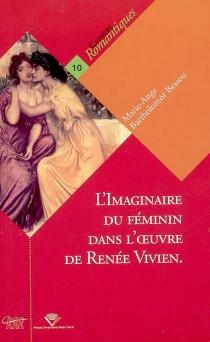 L'imaginaire du féminin dans l'oeuvre de Renée Vivien - Marie-AngeBartholomot Bessou