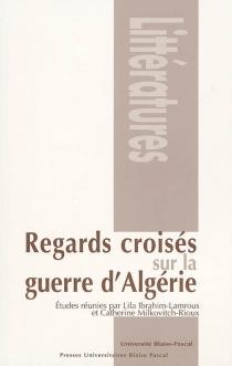 Regards croisés sur la guerre d'Algérie -