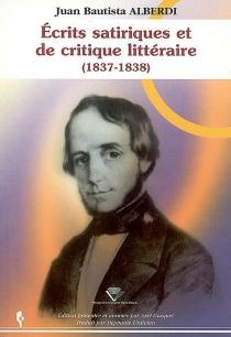 Ecrits satiriques et de critique littéraire (1837-1838) - Juan BautistaAlberdi