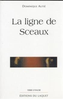 La ligne de Sceaux - DominiqueAutié