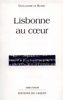 Lisbonne au coeur - GuillaumeLe Blanc