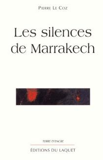 Les silences de Marrakech - PierreLe Coz