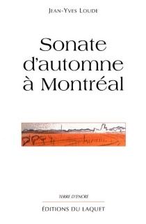 Sonate d'automne à Montréal - Jean-YvesLoude
