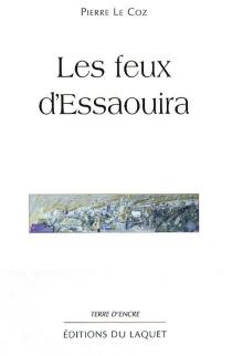 Les feux d'Essaouira - PierreLe Coz