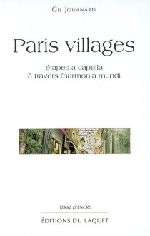 Paris villages : étapes a capella à travers l'harmonia mundi - Gil Jouanard