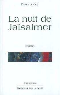 La nuit de Jaïsalmer - PierreLe Coz