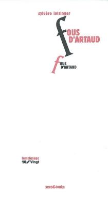 Fous d'Artaud - SylvèreLotringer