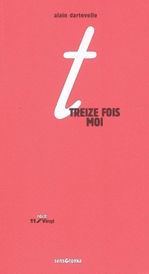 Treize fois moi : histoires en miroir - AlainDartevelle