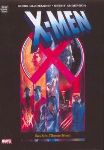 X-men : Dieu crée, l'homme détruit - Brent EricAnderson