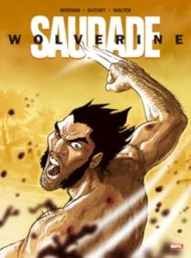 Wolverine : Saudade - Jean-DavidMorvan