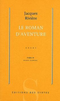 Le roman d'aventure - JacquesRivière