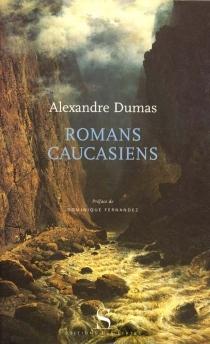 Romans caucasiens - AlexandreDumas