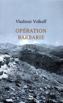 Opération Barbarie - VladimirVolkoff