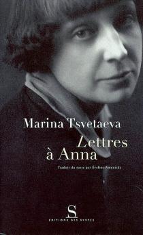 Lettres à Anna - Marina IvanovnaTsvetaeva