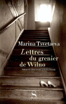 Lettres du grenier de Wilno : lettres de Marina Tsvetaeva à Natalia Hajdukiewicz - Marina IvanovnaTsvetaeva