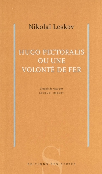 Hugo Pectoralis ou Une volonté de fer - NikolaïLeskov