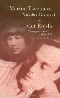 Cet été-là : correspondances 1928-1933 - NicolasGronski