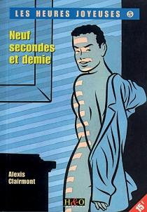 Neuf secondes et demie - AlexisClairmont