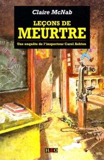 Leçons de meurtre : une enquête de l'inspecteur Carol Ashton - ClaireMcNab