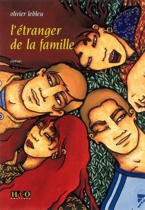 L'étranger de la famille - OlivierLebleu
