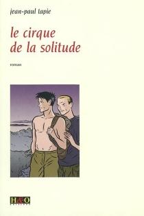 Le cirque de la solitude| La solitude du cirque - Jean-PaulTapie