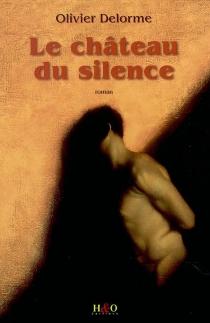 Le chateau du silence - OlivierDelorme