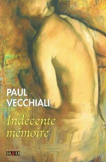 Indécente mémoire - PaulVecchiali