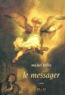 Le messager - Michel Bellin