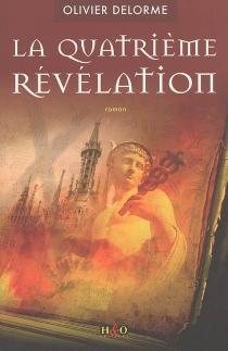 La quatrième révélation - OlivierDelorme