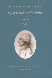 Correspondance littéraire - Friedrich MelchiorGrimm