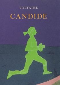 Candide ou L'optimisme : traduit de l'allemand de M. le docteur Ralph : avec les additions qu'on a trouvées dans la poche du docteur, lorsqu'il mourut à Minden l'an de grâce 1759 - Voltaire