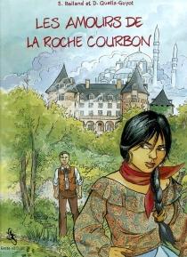 Les amours de La Roche Courbon - SophieBalland