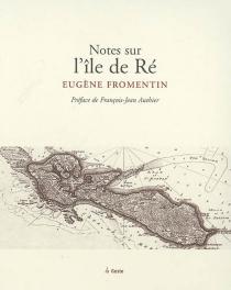 Notes sur l'île de Ré - EugèneFromentin