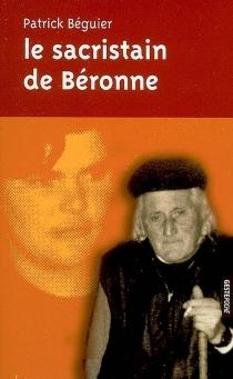 Le sacristain de Béronne - PatrickBéguier