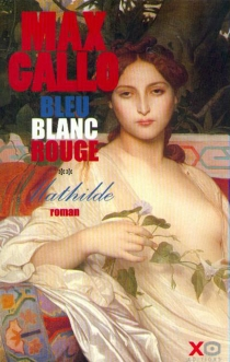 Bleu, blanc, rouge - Max Gallo