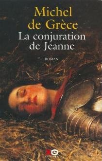 La conjuration de Jeanne - Michel