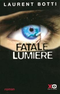 Fatale lumière - LaurentBotti